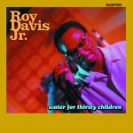roy davis jr - water for thirsty children